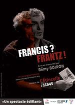 Francis ? Frantz !